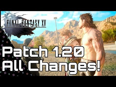 FINAL FANTASY 15! Version 1.20 Details done Quick! Bro Switch!
