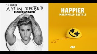 Happier You Marshmello Bastille Dj Snake And Justin Bieber (Mashup)