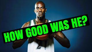 How Good Was Kevin Garnett REALLY?