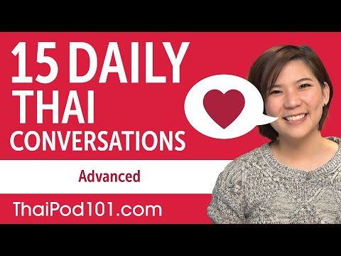 15 Daily Thai Conversations - Thai Practice for Advanced learners