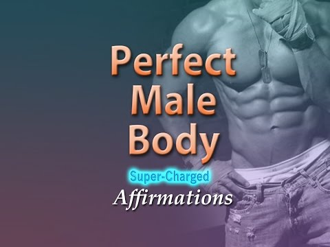 Perfect Male Body - I Get My Desired Body Effortlessly - Super Charged Affirmations