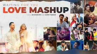 Waiting For You Love Mashup | DJ Dave NYC | Sunix Thakor | Latest 2020 Mashup