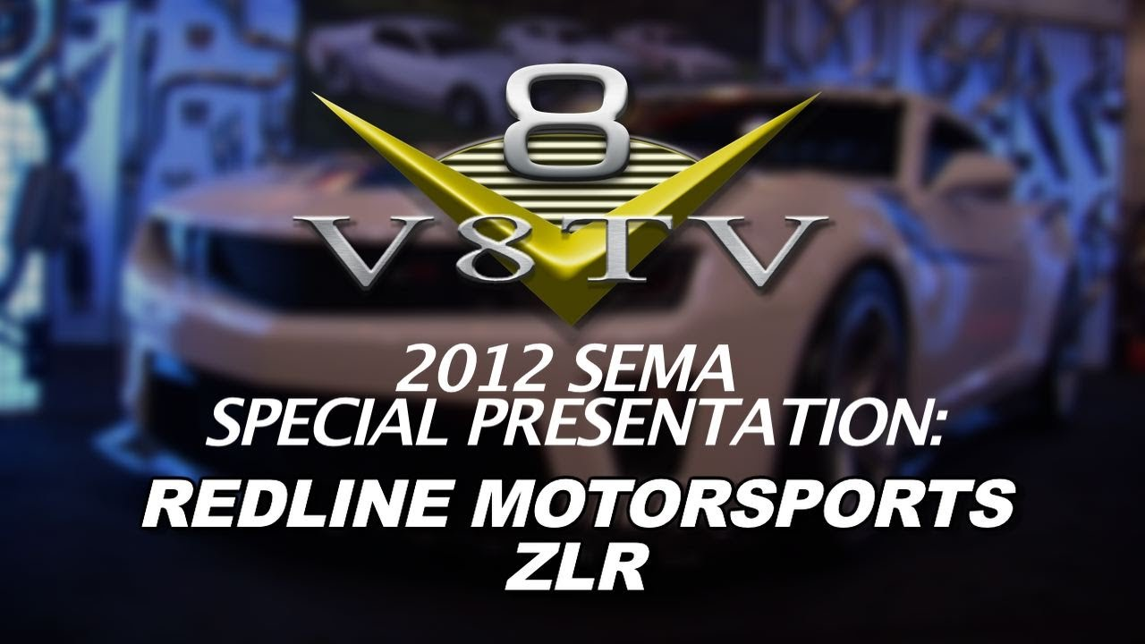 2012 SEMA V8TV VIDEO COVERAGE - REDLINE MOTORSPORTS ZLR