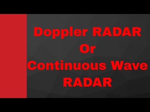 Doppler RADAR or Continuous wave RADAR