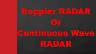 Doppler RADAR or Continuous wave RADAR in RADAR Engineering by Engineering Funda