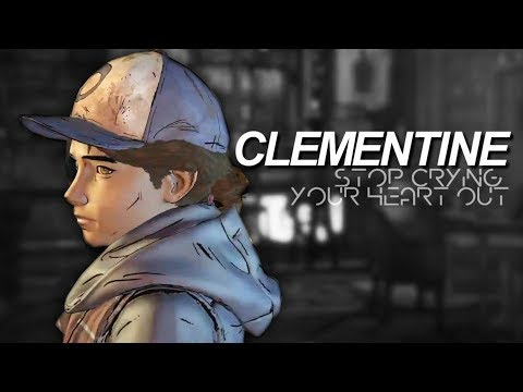 Clementine | Stop Crying Your Heart Out