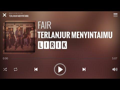 Fair - Terlanjur Menyintaimu [Lirik]
