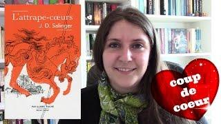 Coup de Coeur (03) L'Attrape-Coeurs de JD Salinger
