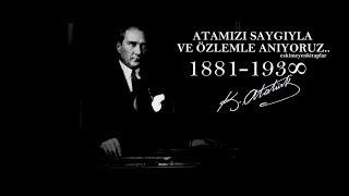 Sessiz Ol Türkiye'm / 10 Kasım Mustafa Kemal Atatürk 193∞