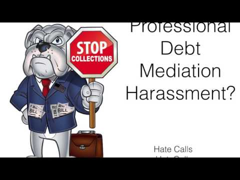 Professional Debt Mediation Debt Harassment?