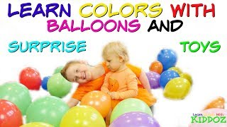 Learn Colors With BALLOONS and SURPRISE TOYS