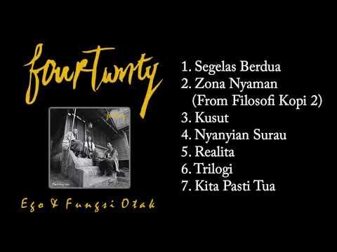 Fourtwnty Full Album Ego & Fungsi Otak Good Quality Audio Mp3
