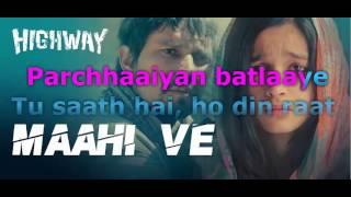 Highway - Maahi Ve By A R Rahman Lyrics Video