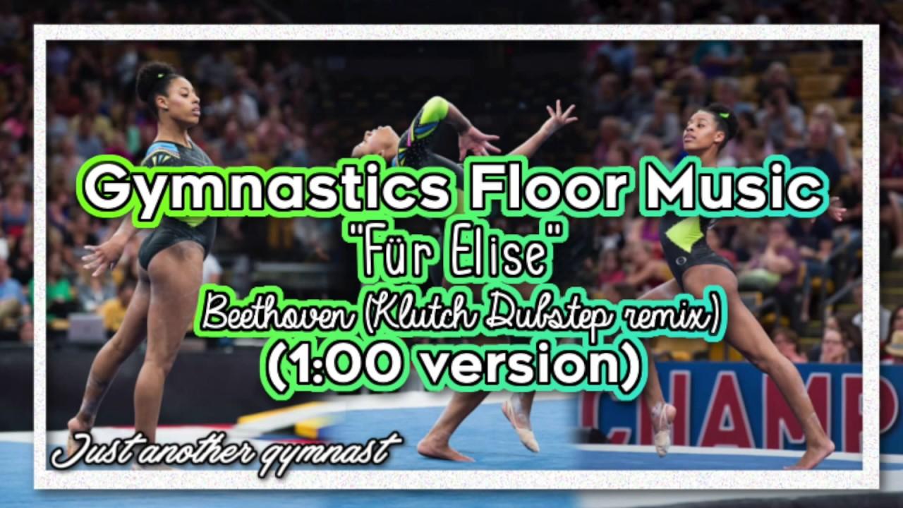 Gymnastics Floor Music Fur Elise Klutch Dubstep Remix 1 00