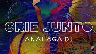 ANALAGA DJ - Crie Junto
