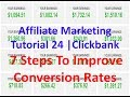 Affiliate Marketing Tutorial 24 | Clickbank | 7 Steps To Improve Conversion Rates