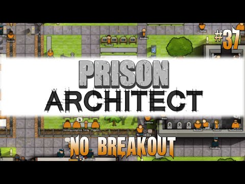 Prison Architect #37 Solitary Issues