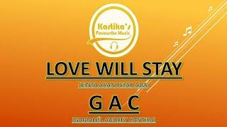 GAC  –  Love Will Stay (Lirik+Terjemahan)