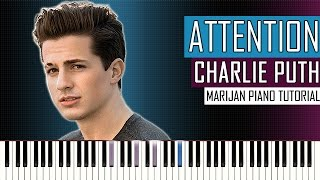 How To Play: Charlie Puth - Attention   Piano Tutorial + SHEETS