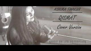 O Fakira    Qismat    Ammy Virk    Latest Punjabi Cover Song By Ashima Thakur