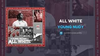 Young Nudy - All White (AUDIO)