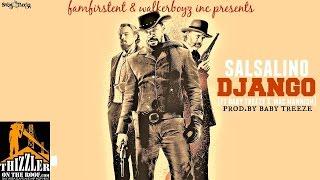 Salsalino ft. Baby Treeze & Mac Mannish - Django (Prod. Baby Treeze) [Thizzler.com Exclusive]