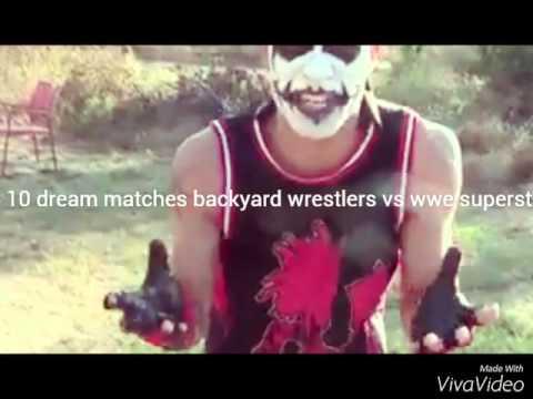 Top 10 dream matches backyard wrestlers vs wwe superstars