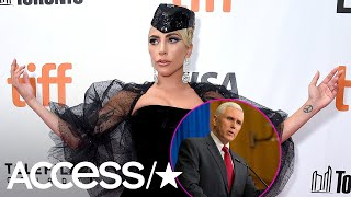Lady Gaga Blasts Vice President Mike Pence As 'The Worst Representation' Of Christianity | Access