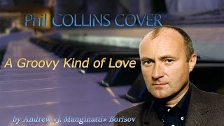 A Groovy Kind of Love [The Mindbenders & Phil Collins cover]