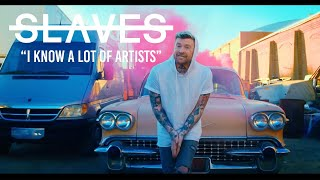 Slaves - I Know a Lot of Artists (Music Video)