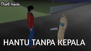 Download HANTU TANPA KEPALA | SHORT MOVIE | SAKURA SCHOOL SIMULATOR