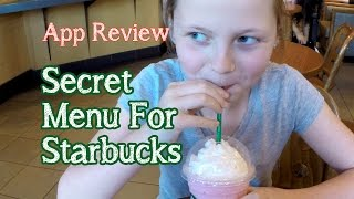 Starbucks Secret Menu - App Review by Bethany G