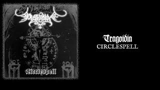 "TRAGOIDIA ""Circlespell"""
