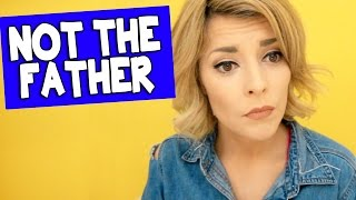 NOT THE FATHER // Grace Helbig