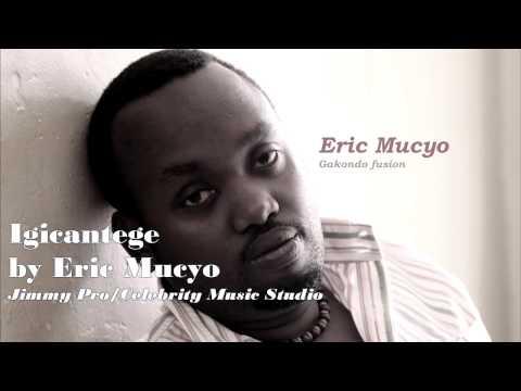 IGICANTEGE BY ERIC MUCYO (Audio)