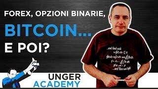 Forex, opzioni binarie, Bitcoin... E poi?