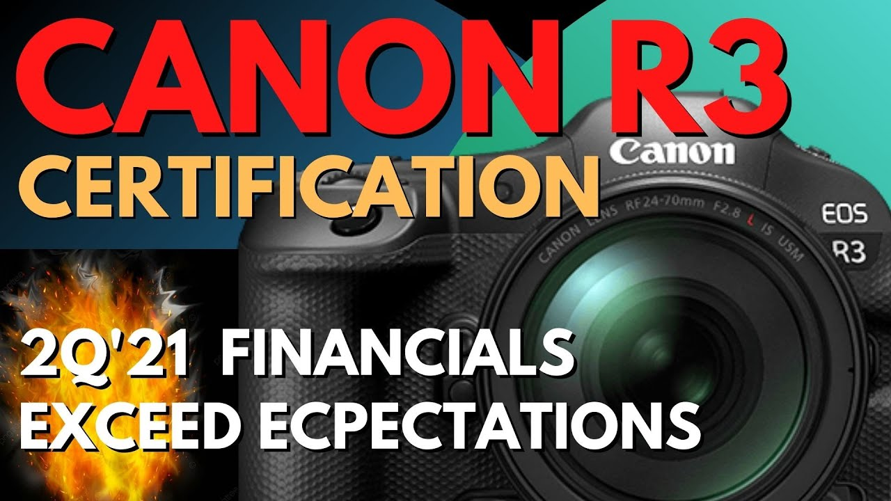 Canon R3 Certification   Canon Financials Exceed Expectations