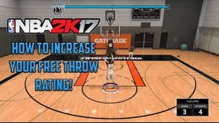 NBA 2K17 MY CAREER - HOW TO UPGRADE YOUR FREE THROW RATING! (TUTORIAL)