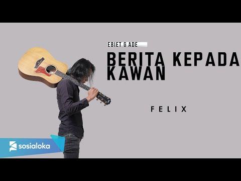 FELIX IRWAN - BERITA KEPADA KAWAN (OFFICIAL MUSIC VIDEO)