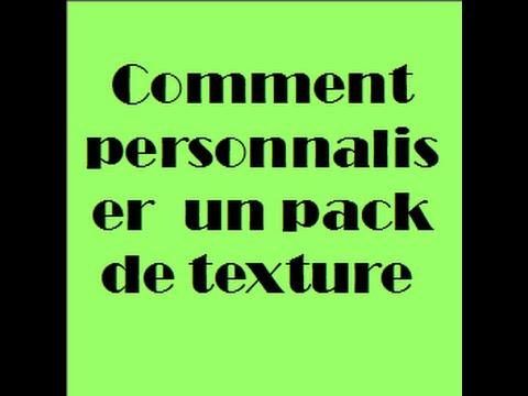 Comment personnaliser son pack de texture Minecraft . (FR 1080p) - YouTube