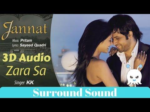 Zara Sa  Jannat  KK  3D Audio  Surround Sound  Use Headphones 👾
