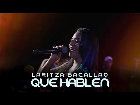 Laritza Bacallao - Que Hablen (En Vivo)