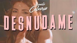 Смотреть клип Daniela Calvario - Desnudame