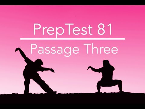 PrepTest 81, Section 1, Passage 3, LSAT Prep with Dave Hall of Velocity Test Prep