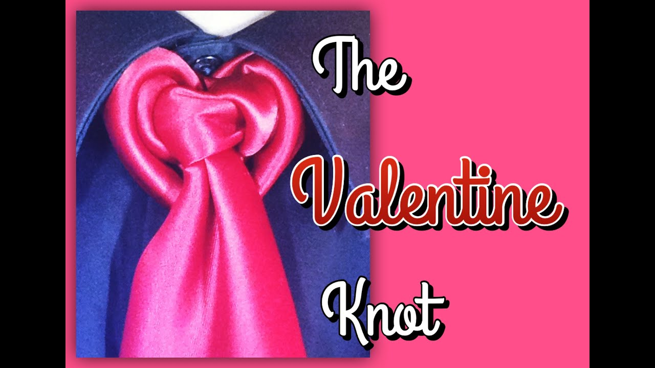 The Valentine Knot: How To Tie A Tie   YouTube