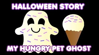 Halloween Story for Kids | My Hungry Pet Ghost | Bedtime Stories for Kids