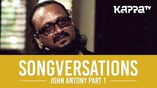 Songversations - John Antony - Part 1 - Kappa TV