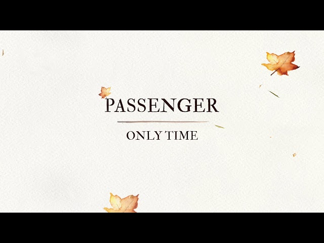 Passenger | Only Time (Official Audio)