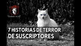 7 Historias Enviadas Por Suscriptores (Historias De Terror)