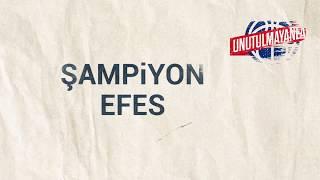 Unutulmayanlar - Şampiyon Efes Yazısı